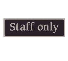 "Gs604k Semi-Rigid s/a ""staff Only"" Sign 250mm X 75mm"